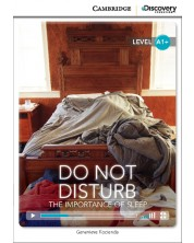 Cambridge Discovery Education Interactive Readers: Do Not Disturb. The Importance of Sleep - Level A1+ (Адаптирано издание: Английски)