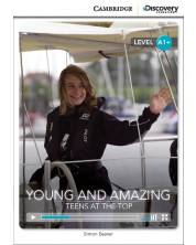 Cambridge Discovery Education Interactive Readers: Young and Amazing. Teens at the Top - Level A1+ (Адаптирано издание: Английски)