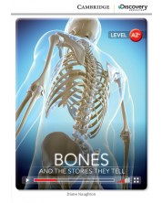 Cambridge Discovery Education Interactive Readers: Bones. And the Stories They Tell - Level A2+ (Адаптирано издание: Английски)