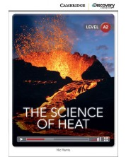 Cambridge Discovery Education Interactive Readers: The Science of Heat - Level A2 (Адаптирано издание: Английски)