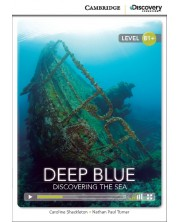 Cambridge Discovery Education Interactive Readers: Deep Blue. Discovering the Sea - Level B1+ (Адаптирано издание: Английски)