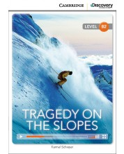 Cambridge Discovery Education Interactive Readers: Tragedy on the Slopes - Level B2 (Адаптирано издание: Английски)