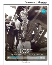 Cambridge Discovery Education Interactive Readers: Lost. The Mystery of Amelia Earhart - Level A1+ (Адаптирано издание: Английски)