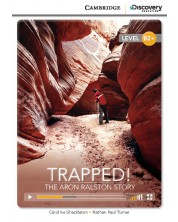 Cambridge Discovery Education Interactive Readers: Trapped! The Aron Ralston Story - Level B2+ (Адаптирано издание: Английски)