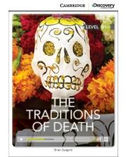 Cambridge Discovery Education Interactive Readers: The Traditions of Death - Level B1+ (Адаптирано издание: Английски)