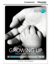 Cambridge Discovery Education Interactive Readers: Growing Up. From Baby to Adult - Level A1+ (Адаптирано издание: Английски)