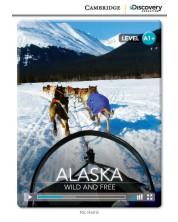Cambridge Discovery Education Interactive Readers: Alaska. Wild and Free - Level A1+ (Адаптирано издание: Английски) -1