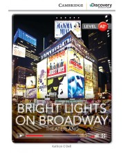 Cambridge Discovery Education Interactive Readers: Bright Lights on Broadway. Theaterland - Level A2+ (Адаптирано издание: Английски)