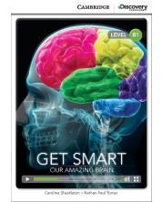 Cambridge Discovery Education Interactive Readers: Get Smart. Our Amazing Brain - Level B1 (Адаптирано издание: Английски)
