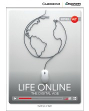 Cambridge Discovery Education Interactive Readers: Life Online. The Digital Age - Level A2+ (Адаптирано издание: Английски)