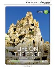 Cambridge Discovery Education Interactive Readers: Life on the Edge. Extreme Homes - Level B1 (Адаптирано издание: Английски)