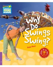 Cambridge Young Readers: Why Do Swings Swing? Level 4 Factbook