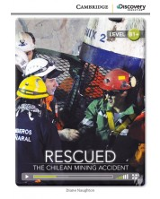 Cambridge Discovery Education Interactive Readers: Rescued. The Chilean Mining Acident - Level B1+ (Адаптирано издание: Английски)