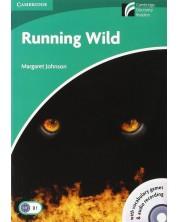 Cambridge Experience Readers 3:  Running Wild - ниво Lower-intermediate (B1) (Адаптирано издание: Английски + CD-ROM/Audio CD)