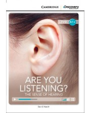 Cambridge Discovery Education Interactive Readers: Are You Listening? The Sense of Hearing - Level A1+ (Адаптирано издание: Английски) -1