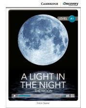 Cambridge Discovery Education Interactive Readers: A Light in the Night. The Moon - Level A1 (Адаптирано издание: Английски)