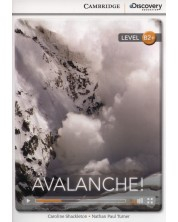 Cambridge Discovery Education Interactive Readers: Avalanche! - Level B2+ (Адаптирано издание: Английски) -1