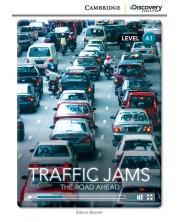 Cambridge Discovery Education Interactive Readers: Traffic Jams. The Road Ahead - Level A1 (Адаптирано издание: Английски)