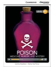 Cambridge Discovery Education Interactive Readers: Poison. Medicine, Murder and Mystery - Level B2+ (Адаптирано издание: Английски)