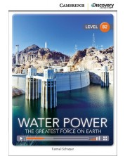 Cambridge Discovery Education Interactive Readers: Water Power. The Greatest Force on Earth - Level B2 (Адаптирано издание: Английски)