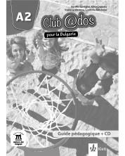 Club@dos pour la Bulgarie A2: Guide pedagogigue / Книга за учителя по френски език - 8. клас (интензивен) -1