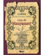 Contes par des écrivains célèbres: Guy de Maupassant - bilingues (Двуезични разкази - френски: Ги дьо Мопасан)
