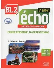 Echo В1.2: Cahier d'activites / Тетрадка по френски език за 8. - 12. клас (ниво B1.2) -1