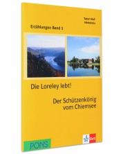 Erzählungen Band 3: Die Loreley lebt! & Der Schützenkönig von Chiemsee - ниво А2 (Адаптирано издание: Немски) -1