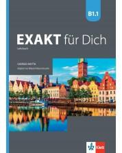 Exakt fur dich BG B1.1: Kursbuch / Немски език - 8. клас (интензивен) -1