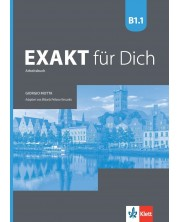 Exakt fur dich BG B1.1: Arbeitsbuch / Работна тетрадка по немски език - 8. клас (интензивен) -1