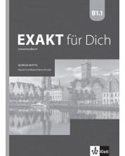 Exakt fur dich BG B1.1: LHB mit CDs / Книга за учителя по немски език със CD - 8. клас (интензивен) -1