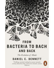 From Bacteria to Bach and Back: The Evolution of Minds -1