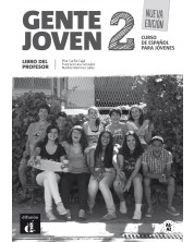Gente Joven 2 - Libro del profesor: Испански език - ниво A1-A2: Книга за учителя (ново издание)