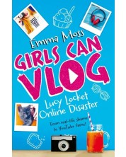 Girls Can Vlog - Lucy Locket: Online Disaster