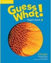 Guess What! 2 Pupil's Book: Английски език - ниво 2 (учебник)