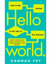Hello World: How to be Human in the Age of the Machine -1