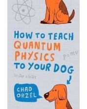 How to Teach Quantum Physics to Your Dog -1