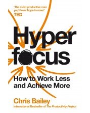Hyperfocus: How to Work Less to Achieve More -1