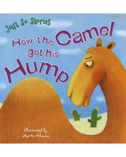 Just So Stories: How The Camel got his Hump (Miles Kelly) -1