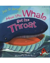 Just So Stories: How the Whale got his Throat (Miles Kelly) -1