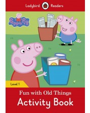 Ladybird Readers Peppa Pig: Fun With Old Things, Activity Book Level 1