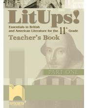 LitUps!Part One. Essentials in British and American Literature for the 11th Grade. (teacher's Book)