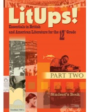 LitUps! (Part Two). Essentials in British and American Literature for the 12. Grade. Student's Book (Книга за ученика)