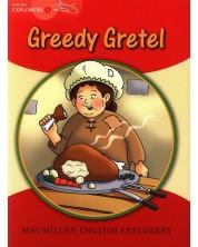 Macmillan Explorers Phonics: Greedy Gretel (ниво Young Explorer's 1)