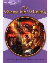 Macmillan English Explorers: Bronze Bust Mystery (ниво Explorer's 5)
