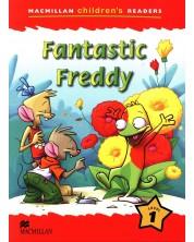 Macmillan Children's Readers: Fantastic Freddy (ниво level 1)