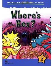 Macmillan Children's Readers: Where's Rex? (ниво level 2)