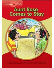 Macmillan English Explorers: Aunt Rose Comes to Stay (ниво Young Explorers 1)