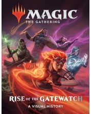 Magic the Gathering: Rise of the Gatewatch. A Visual History