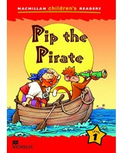 Macmillan Children's Readers: Pip the Pirate (ниво level 1)